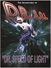 The Adventures of DR. S.O.L.: DOCTOR Speed OF LIGHT: 1