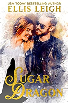 Sugar Dragon: A Kinship Cove Fun & Flirty Romance (Mates & Macarons Book 2) by [Ellis Leigh, Shifters In Love]
