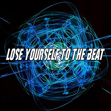 Lose Yourself To The Beat
