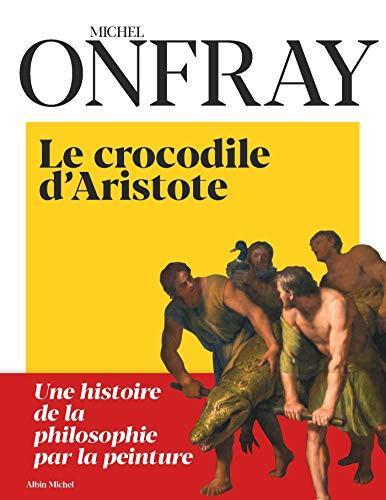 Le Crocodile d'Aristote: Une histoire de la philosophie par la peinture (A.M.PARTENARIAT)