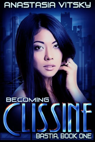 Becoming Clissine (Bastia Book 1) (English Edition)