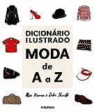 Dicionário Ilustrado. Moda de A a Z