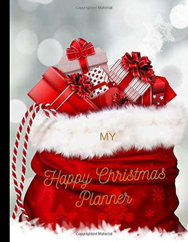 My Happy Christmas Planner: Christmas Holiday Planner and Organizer - Weekly Planner (12 weeks), To-Do Lists, Gift Ideas, Gift Check List, Cards, ... New Year's Eve, Budget and Spending Tracker