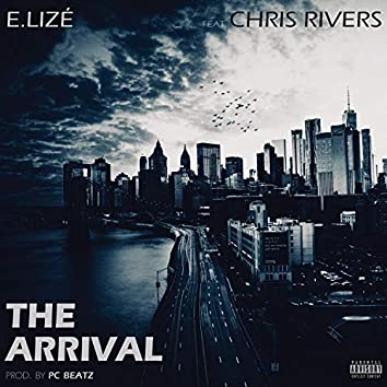 The Arrival (feat. Chris Rivers)