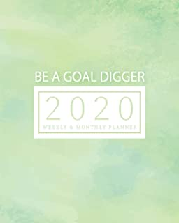 2020 Planner Weekly & Monthly Planner - Be A Goal Digger: (Green) Jan 1, 2020 - Dec 31, 2020 - Large Writing Calendar - A ...