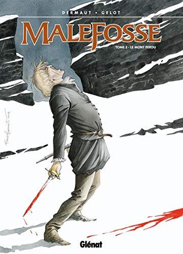 Malefosse - Tome 02: Le Mont Perdu