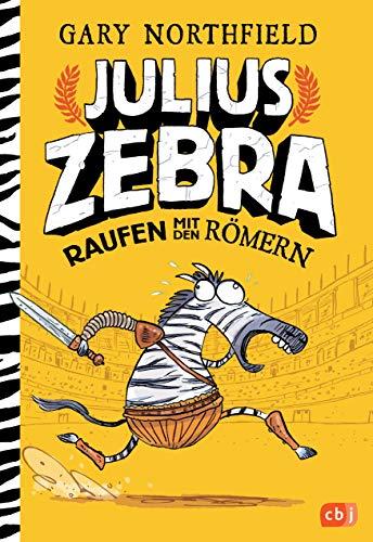 Julius Zebra - Raufen mit den Römern (Die Julius Zebra-Reihe, Band 1)