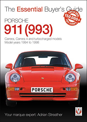 Porsche 911 (993): Carrera, Carrera 4 and Turbocharged Models, Model Years 1994 to 1998 (Essential Buyer\'s Guide)