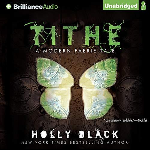 Tithe: A Modern Faerie Tale