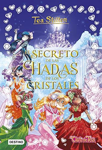 El secreto de las hadas de los cristales (Tea Stilton)