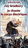 Je chante le corps électrique