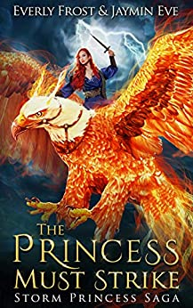 Storm Princess 2: The Princess Must Strike by [Everly Frost, Jaymin Eve]