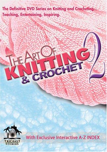 The Art Of Knitting & Crochet 2