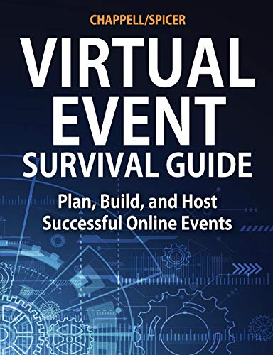 Virtual Event Survival Guide: Plan, Build, and Host Successful Online Events