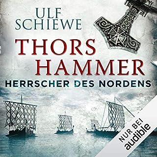 Thors Hammer     Herrscher des Nordens 1              Autor:                                                                                                                                 Ulf Schiewe                               Sprecher:                                                                                                                                 Reinhard Kuhnert                      Spieldauer: 13 Std. und 35 Min.     1.023 Bewertungen     Gesamt 4,5