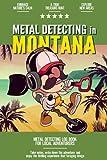 Metal Detecting in Montana: Metal Detecting Log Book for Local Backyard Treasure Seekers   A Practical and Fun Journal for Using Your Metal Detector
