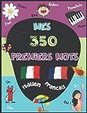 Mes premiers mots Italien: imagier Français Italien, avec plus de 350 mots et images en couleurs. Livre pour apprendre l'italien aux enfants, de 3 ans ... Imagier Italien. Mon premier imagier bilingue