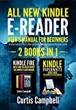 All-New Kindle E-Reader User's Manual for Beginners: 2 BOOKS IN 1- Kindle Fire HD 8 & 10 User Guide...