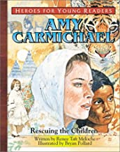 Amy Carmichael: Rescuing the Children (Heroes for Young Readers)