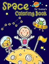Space Coloring Book For Toddlers: Amazing Space Coloring with Rocket, Star, Planets And More For Preschool Kids