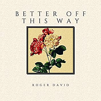 Better Off This Way