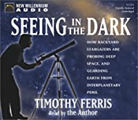 Seeing in the Dark: How Backyard Stargazers Are Probing Deep Space, and Guarding Earth from Interplanetary Peril
