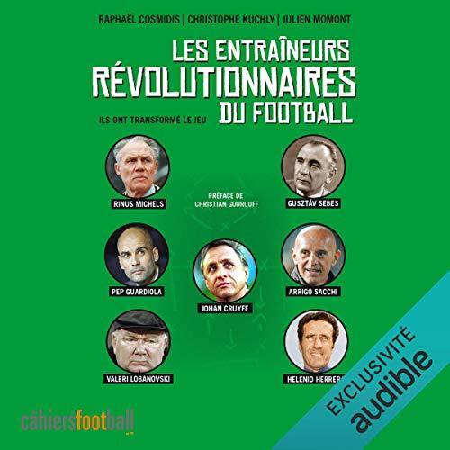Couverture de Les entraîneurs révolutionnaires du football