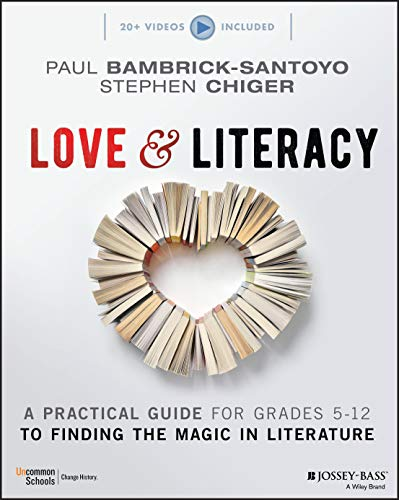 Compare Textbook Prices for Love & Literacy: A Practical Guide to Finding the Magic in Literature Grades 5-12 1 Edition ISBN 9781119751656 by Bambrick-Santoyo, Paul,Chiger, Stephen