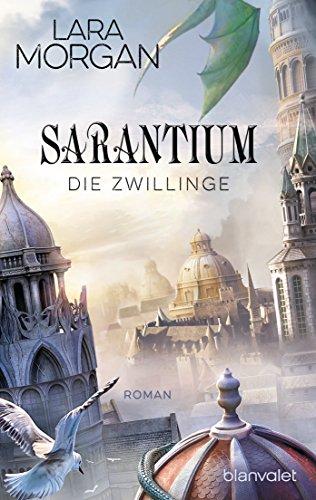 Sarantium - Die Zwillinge: Roman (Die Sarantium-Reihe 1)