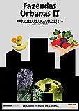 Fazendas Urbanas II: Modalidades da Agricultura Urbana para Segurança Alimentar (1 Livro 2)