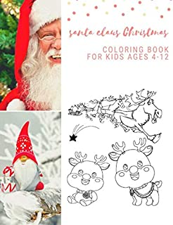 Santa Claus Christmas Coloring Book For Kids Ages 4-12: Christmas Gifts For Boy , Girls & Preschool Toddlers 1st 2nd 3rd 4th Grade - 100 Pages Vol 6