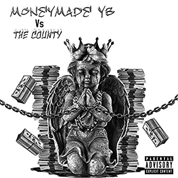 MoneyMade YB Vs the County