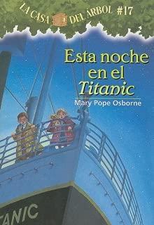 La casa del árbol # 17 Esta noche en el Titanic / Tonight on the Titanic (Spanish Edition) (La Casa Del Arbol / Magic Tree House)