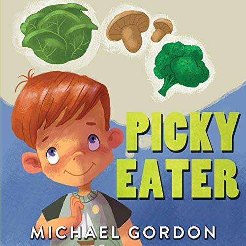 Picky Eater: (Childrens book about Selective Eating)