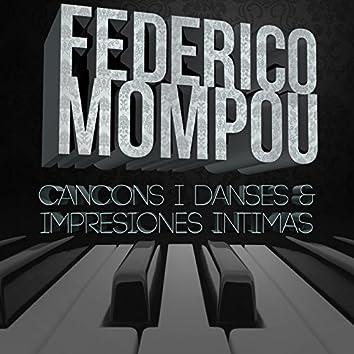 Federico Mompou: Cancons i danses & Impresiones intimas