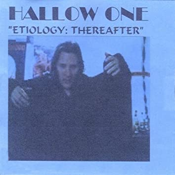 ETIOLOGY: THEREAFTER
