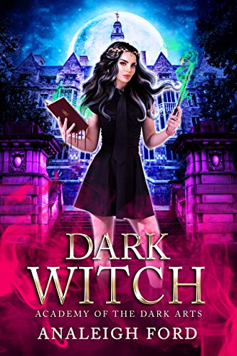 Dark Witch: A Paranormal Academy Romance (Academy of the Dark Arts Book 1) (English Edition)