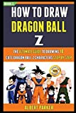 How To Draw Dragon Ball Z: The Ultimate Guide To Drawing 10 Cute...