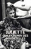 Juliette ou le chemin des immortelles