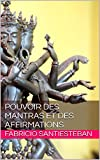 Pouvoir des mantras et des affirmations (French Edition)