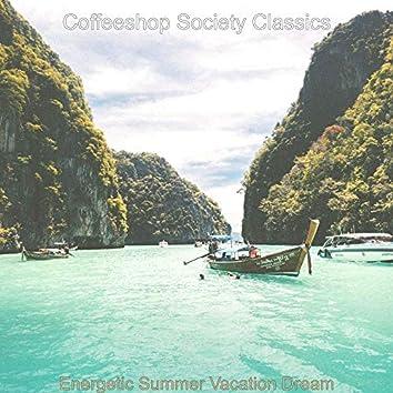 Energetic Summer Vacation Dream