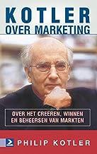 Kotler over Marketing: over het creëren, winnen en beheersen van markten