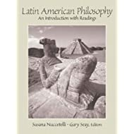 Latin American Philosophy: An Introduction with Readings