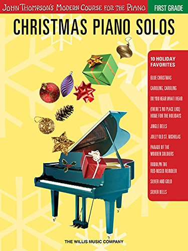 Christmas Piano Solos - First Grade (Book Only): John Thompson's Modern Course for the Piano (John Thompson's Modern Course for the Piano Series)