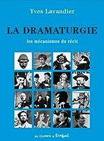 La dramaturgie, Les mécanismes du récit d'Yves Lavandier