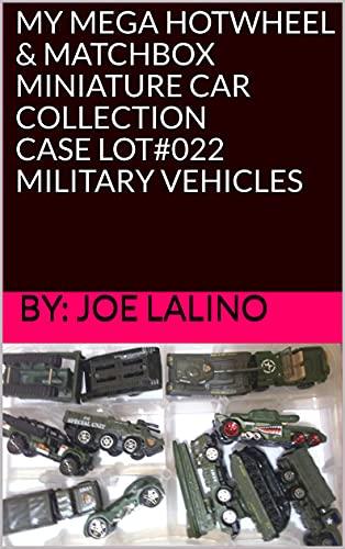 MY MEGA HOTWHEEL & MATCHBOX MINIATURE CAR COLLECTION CASE LOT#022 MILITARY VEHICLES...