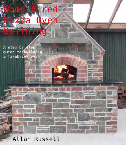 Wood Fired Pizza Oven, Barrel type (A Brickie series Book 2) by [Allan Russell]