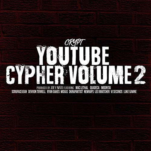 YouTube Cypher, Vol. 2 (feat. Quadeca, Mac Lethal, ImDontai, Devvon Terrell, Ryan Oakes, Moxas, ScruFaceJean, VI Seconds, Gawne, NemRaps, Lex Bratcher & DkRapArtist) [Explicit]