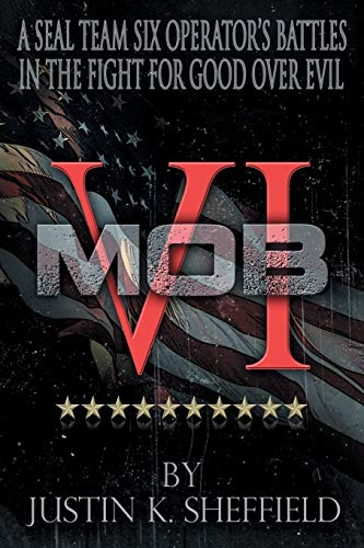 MOB VI: A Seal Team Six Operator's Battles in the Fight for Good over Evil