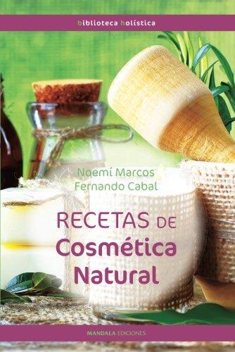 RECETAS DE COSMÉTICA NATURAL (2ªED) (Biblioteca Holística)